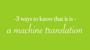 Ways to know that it is a machine translation